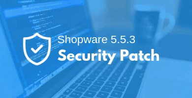 Shopware 5.5.3 Security patch
