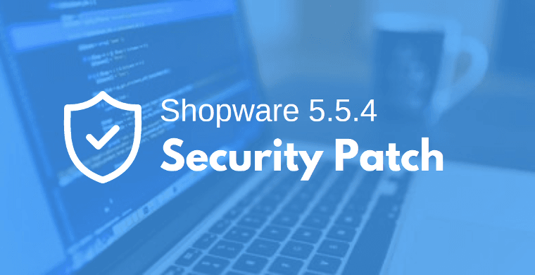 Shopware 5.5.4 security patch