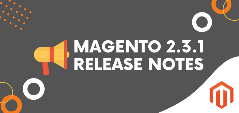 Magento 2.3.1. Release notes