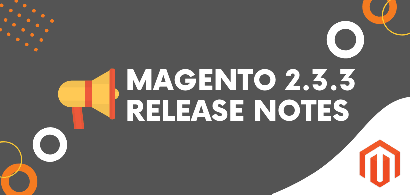 Magento 2.3.3. Release notes